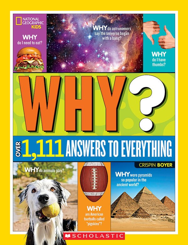 National Geographic Kids: Why? Over 1,111 Answers to Everything
