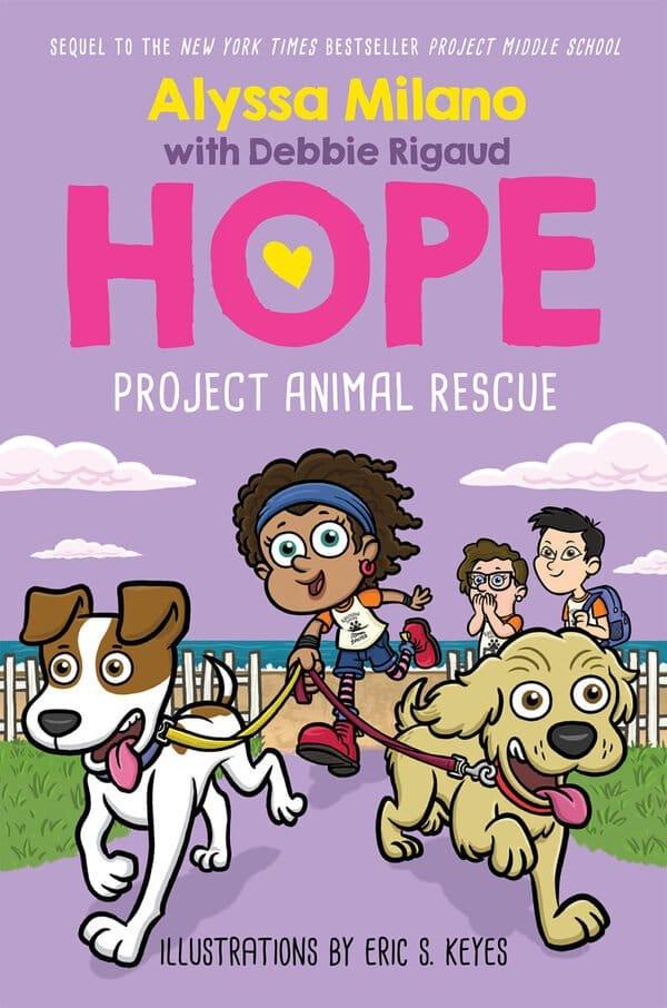 Alyssa Milano's Hope Book #2: Project Animal Rescue