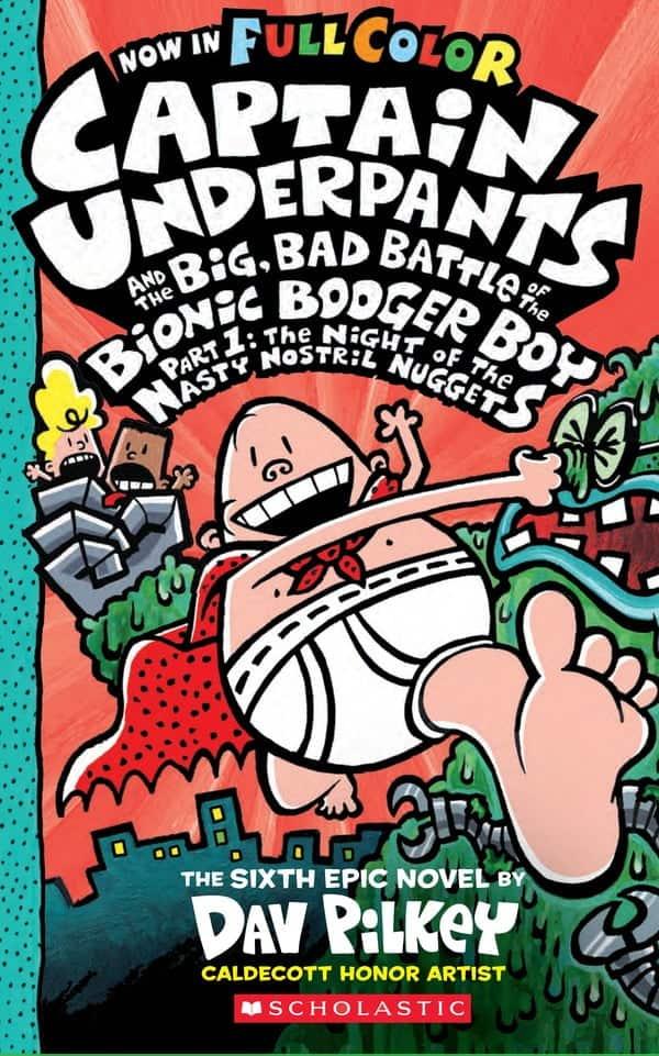 Captain Underpants #6 Big, Bad Battle Of The Bionic Booger, 1