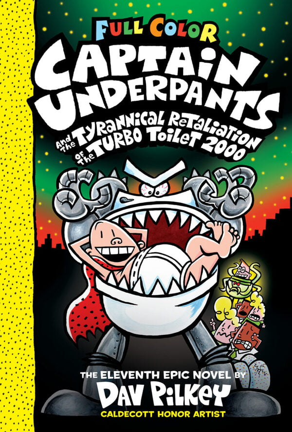 Captain Underpants #11: Captain Underpants and the Tyrannical Retaliation of the Turbo Toilet 2000: Color Edition